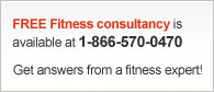 FREE Fitness Consultancy is available at 1-866-570-0470